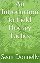 An Introduction to Field Hockey Tactics