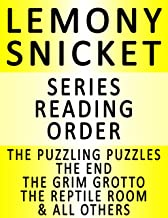 LEMONY SNICKET — SERIES READING ORDER (SERIES LIST) — IN ORDER: A SERIES OF UNFORTUNATE EVENTS: THE BAD BEGINNING, THE REPTILE ROOM, THE WIDE WINDOW, THE MISERABLE MILL, THE AUSTERE ACADEMY & MORE!