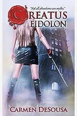 Creatus Eidolon (Creatus Series Book 3) Kindle Edition