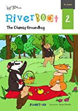 The Clumsy Groundhog: Teach Your Children Friendship (Riverboat Series Chapter Books Book 2)
