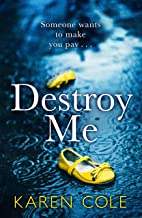 Destroy Me: A twisty and addictive psychological thriller from a kindle bestseller