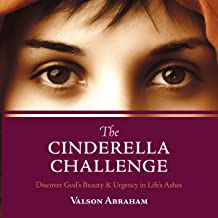 The Cinderella Challenge: Discover God's Beauty & Urgency in Life's Ashes