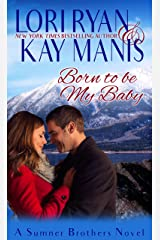 Born to be My Baby (The Sumner Brothers Series Book 1) (English Edition) Format Kindle
