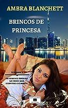 Brincos de Princesa: Um romance perigoso na cidade mais excêntrica do mundo