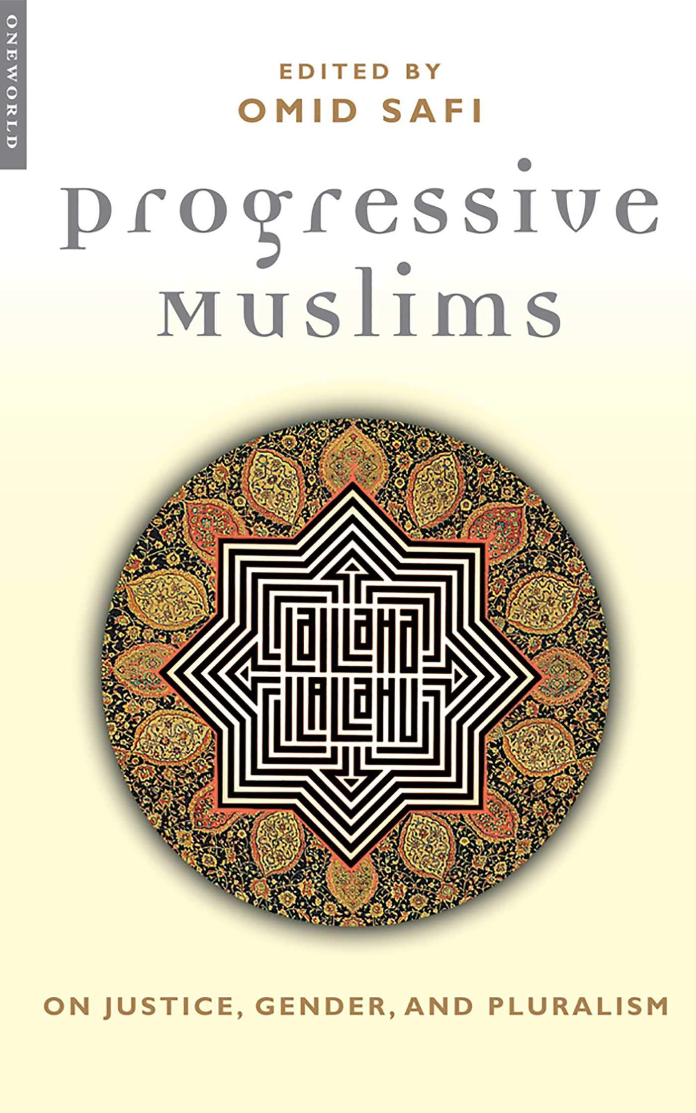 Image OfProgressive Muslims: On Justice, Gender And Pluralism (Islam In The Twenty-First Century)