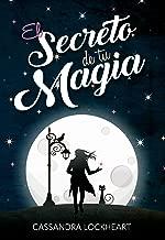 El Secreto de tu Magia (Secretos Arcanos nº 1) (Spanish Edition)