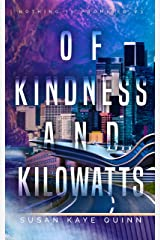 Of Kindness and Kilowatts (Nothing is Promised Book 3) Kindle Edition