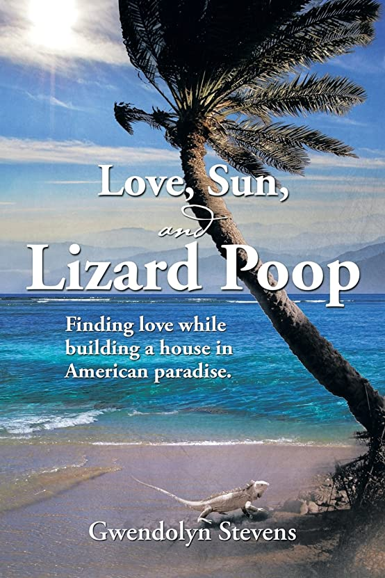 式衝突コースこどもの日Love, Sun, and Lizard Poop: Finding Love in the Age of Medicare While Building a Home in American Paradise