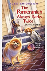 The Pomeranian Always Barks Twice (A Furever Pets Mystery Book 1) Kindle Edition