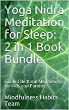 Yoga Nidra Meditation for Sleep: 2 in 1 Book Bundle: Guided Bedtime Meditations for Kids and Parents (English Edition)