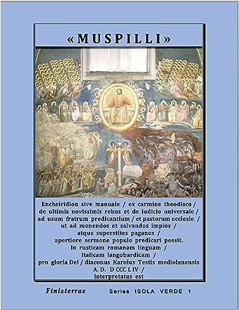 MUSPILLI: Encheiridion sive manuale ex carmine theodisco (Series ISOLA VERDE. Voci dal limine Vol. 1)