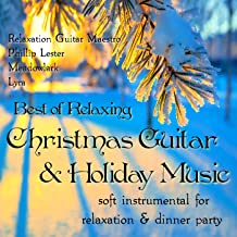 Best of Relaxing Christmas Guitar & Holiday Music: Soft Instrumental for Relaxation & Dinner Party