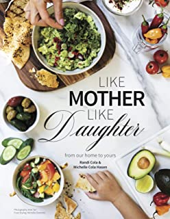 Like Mother Like Daughter Cookbook: From Our Home To Yours