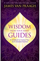 Wisdom from Your Spirit Guides Kindle Edition