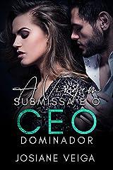 A VIRGEM SUBMISSA E O CEO DOMINADOR eBook Kindle