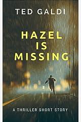 Hazel Is Missing: A thriller short story Kindle Edition