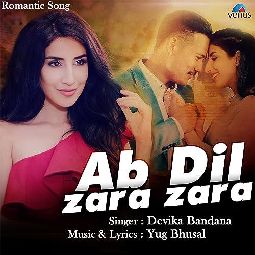 Ab Dil Zara Zara