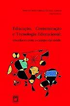 Educação, comunicação e tecnologia educacional: interfaces com o campo da saúde