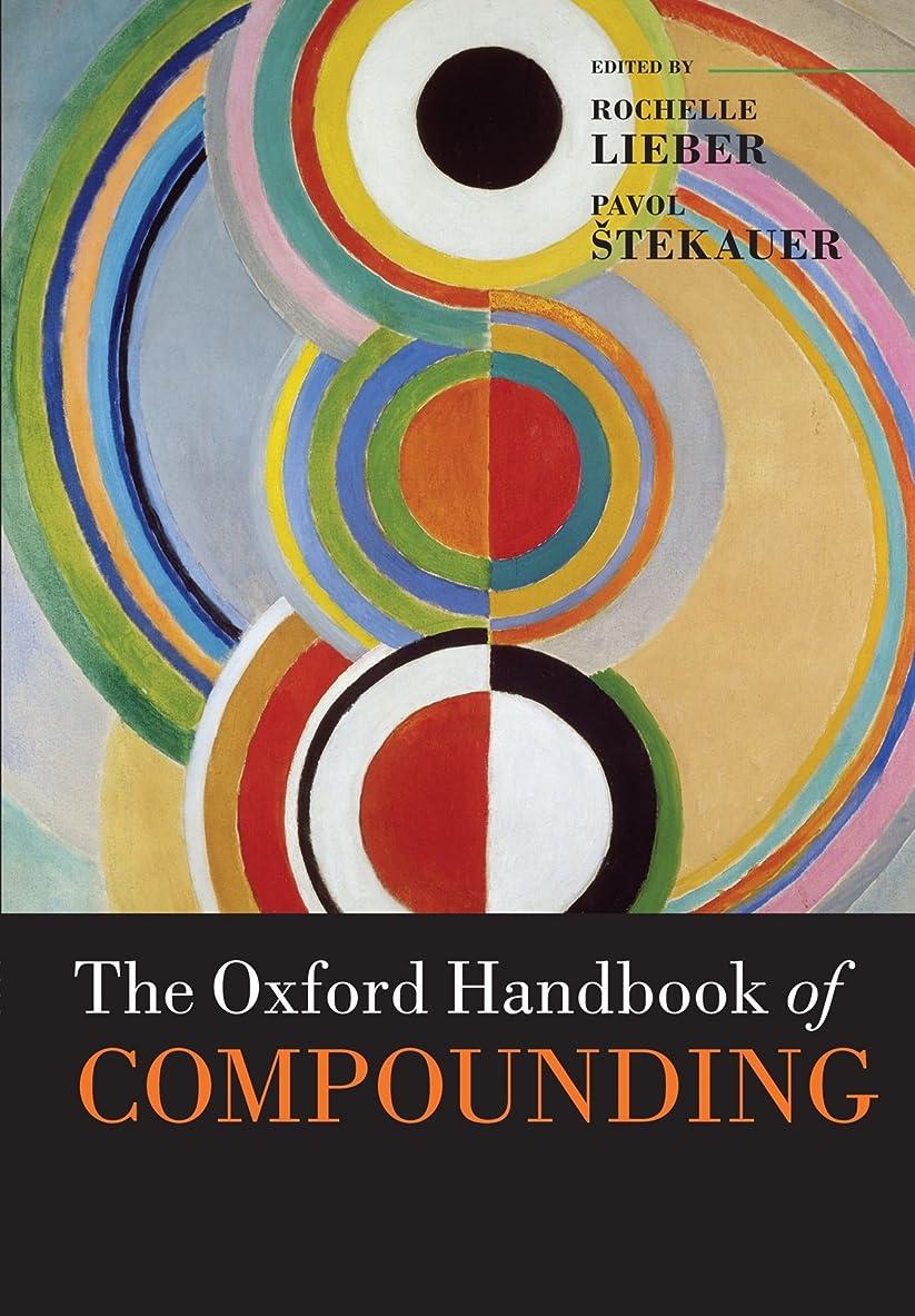 メロドラマティック根拠非常に怒っていますThe Oxford Handbook of Compounding (Oxford Handbooks in Linguistics)