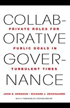 Collaborative Governance: Private Roles for Public Goals in Turbulent Times (English Edition)