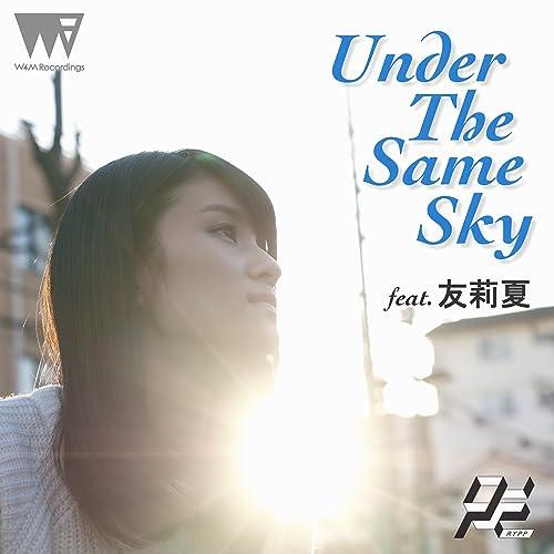 Under The Same Sky feat. 友莉夏