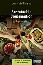 Sustainable Consumption: Key Issues (Key Issues in Environment and Sustainability)