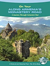 On Tour: Along Armenia's Monastery Road