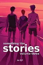 Something Like Stories - Volume Three (Something Like... Book 12)