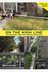 On the High Line: Exploring New York's Most Original Urban Park - Updated and expanded edition Paperback