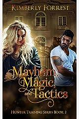 Mayhem, Magic, and Tactics (Hunter Training Book 2) Kindle Edition