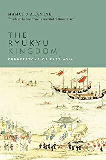 The Ryukyu Kingdom: Cornerstone of East Asia (English Editio