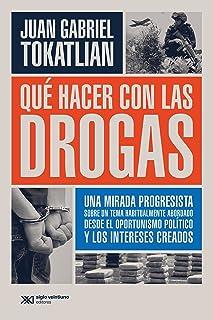 Qué hacer con las drogas: Una mirada progresista sobre un tema habitualmente abordado desde el