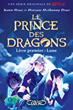 Le prince des dragons - Livre premier : La lune (French Edition)