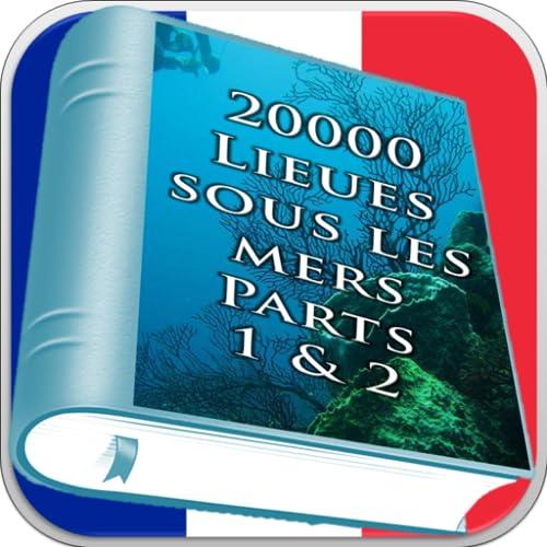 20000 Lieues sous les mers Parts 1 & 2