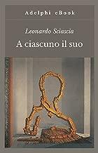 A ciascuno il suo (Gli Adelphi Vol. 162) (Italian Edition)