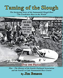 """Taming of the Slough: The History of the Sammamish Slough Race """"The Crookedest Race in the World"""""""