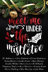Meet Me Under the Mistletoe Kindle Edition