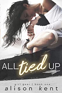 All Tied Up (GIRL GEAR Book 1)