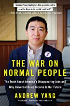The War on Normal People: The Truth About America's Disappearing Jobs and Why Universal Basic Income Is Our Future (English Edition)