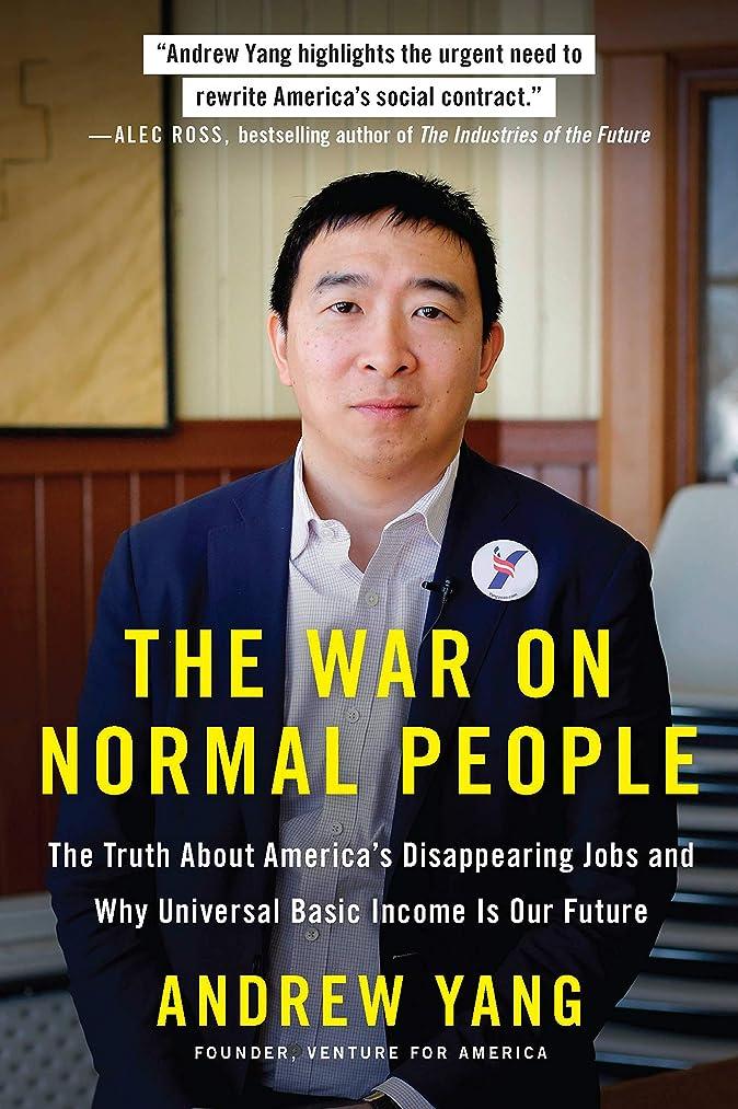滑り台創造広大なThe War on Normal People: The Truth About America's Disappearing Jobs and Why Universal Basic Income Is Our Future (English Edition)