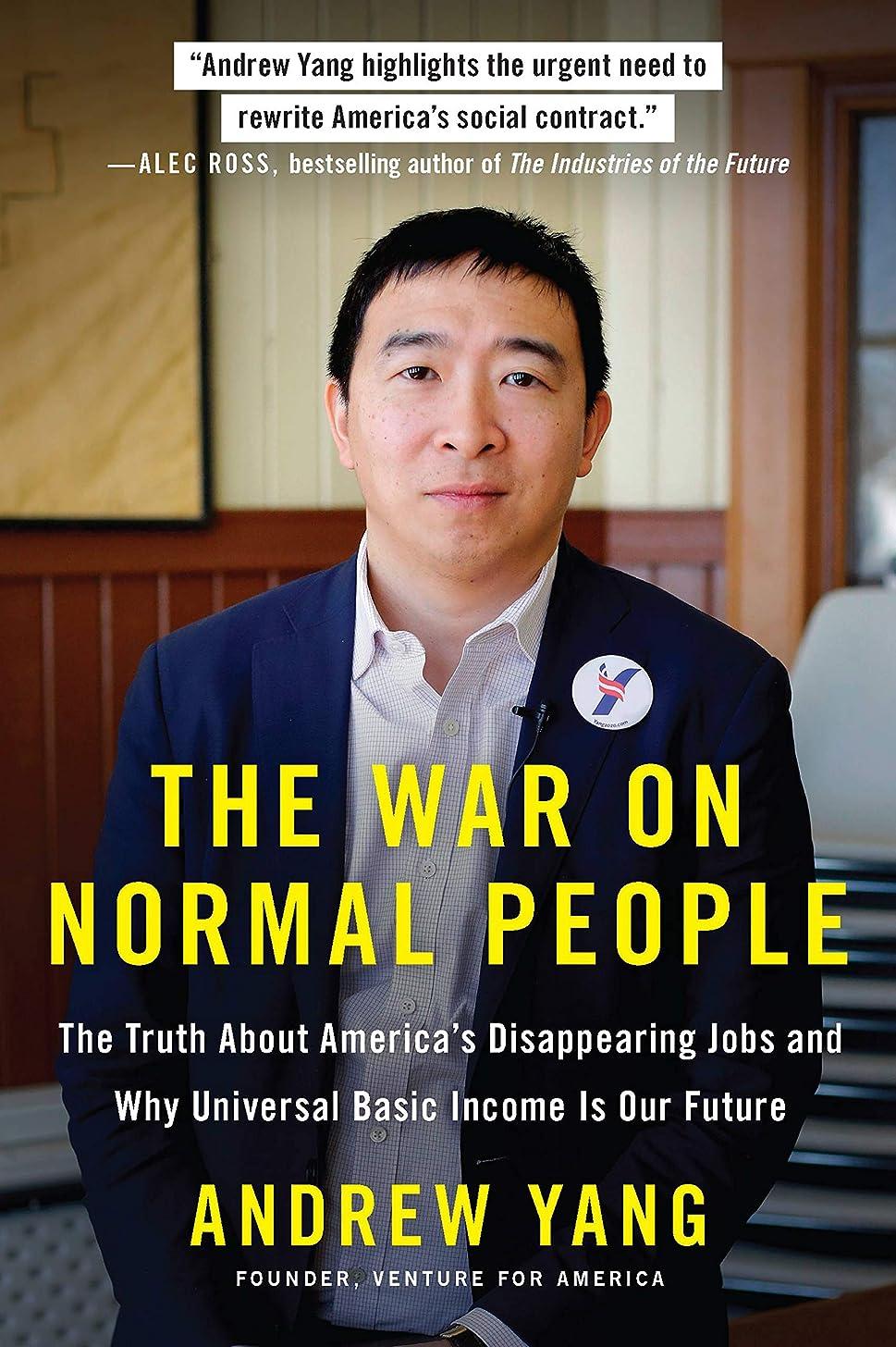 誇大妄想ペットピックThe War on Normal People: The Truth About America's Disappearing Jobs and Why Universal Basic Income Is Our Future (English Edition)