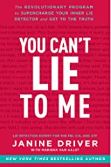 You Can't Lie to Me: The Revolutionary Program to Supercharge Your Inner Lie Detector and Get to the Truth Kindle Edition