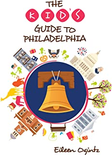 La guía para niños de Filadelfia (Serie de guías para niños)