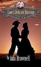 Love's Delicate Blossom (Peaches and Dreams Book 3)