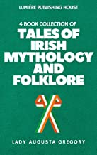 Tales of Irish Mythology and Folklore: 4 Book Collection