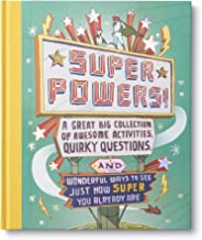 Superpowers!: A Great Big Collection of Awesome Activities, Quirky Questions, and Wonderful Ways to See Just How Super You Already Are.