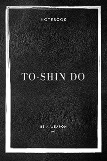 Notebook To-Shin Do Be A Weapon 2021 (To-Shin Do Notebooks)