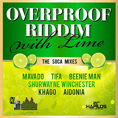 Over Proof Riddim with Lime (The Soca Mixes) [Explicit] by Various
