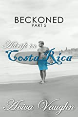 BECKONED, Part 5: Adrift in Costa Rica (diverse, slow burn, second chance romance) Kindle Edition