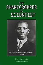 From Sharecropper to Scientist: The Memoir of Thomas Wyatt Turner Ph.D. (1877-1978)